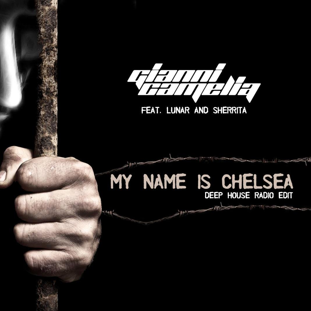 Gianni Camelia Feat. Lunar & Sherrita - My Name Is Chelsea (Dark Version)