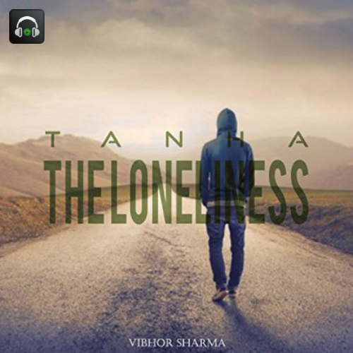 Tanha - The loneliness by Vibhor Sharma