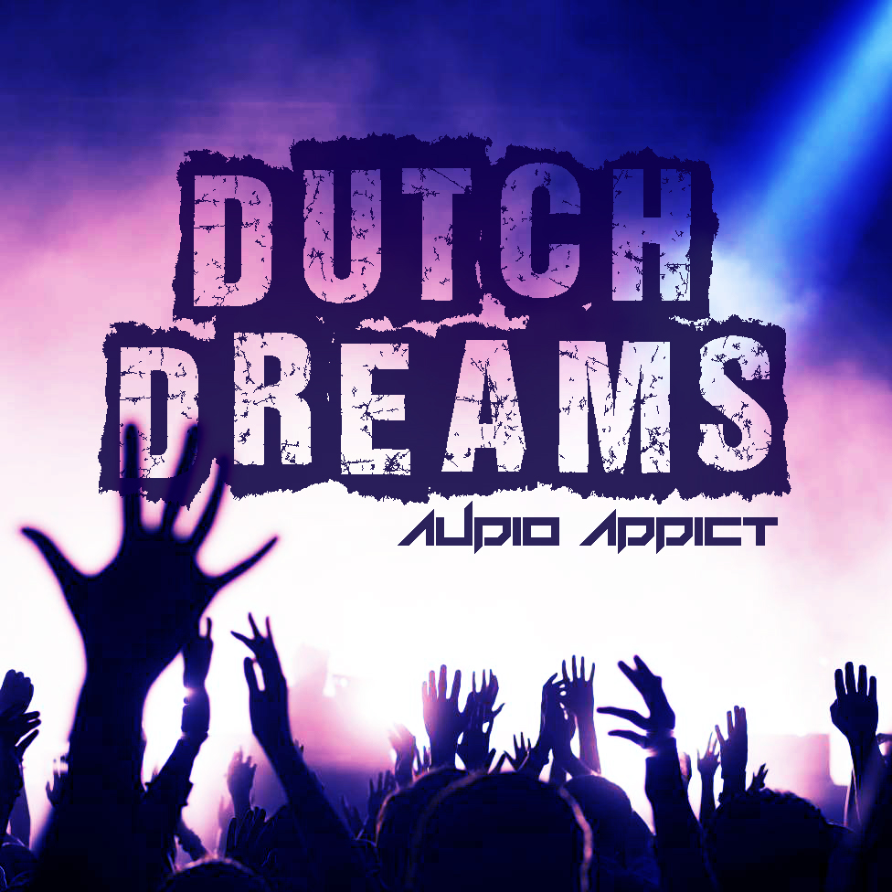 Dutch Dreams 1 Audio Addict Original Mix