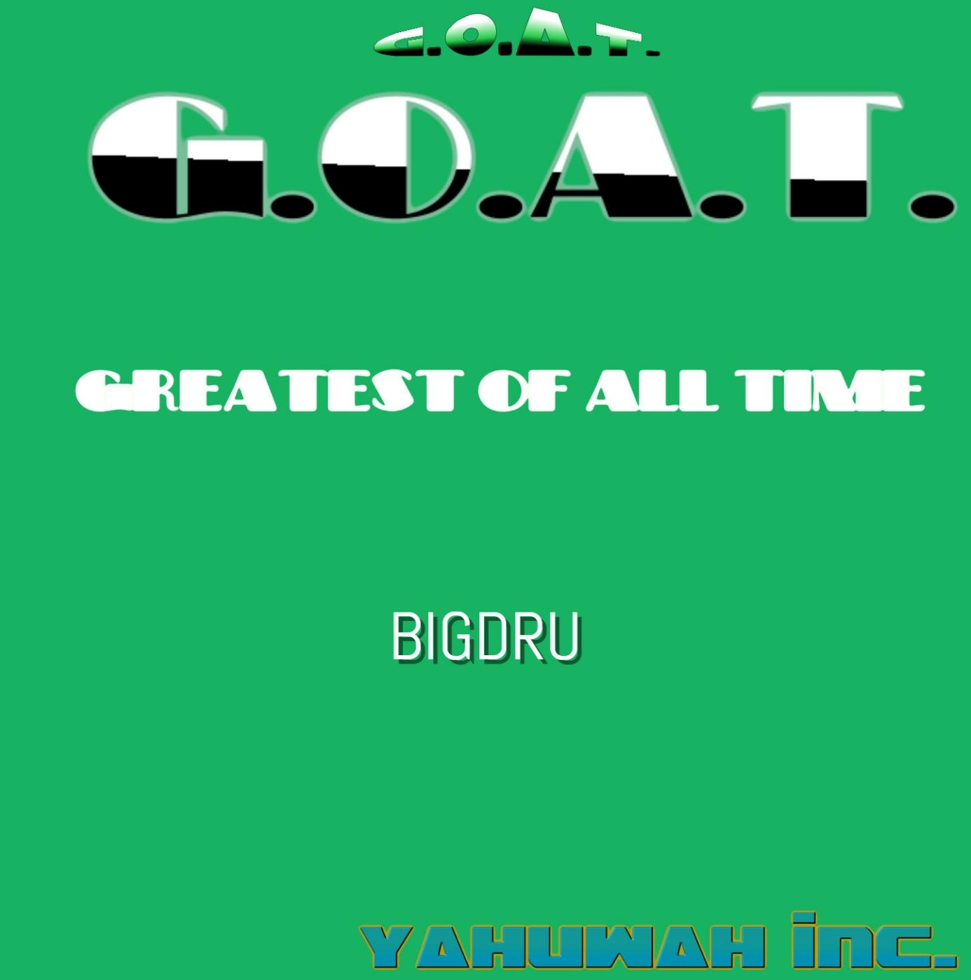 G.O.A.T. GREATEST OF ALL TIME