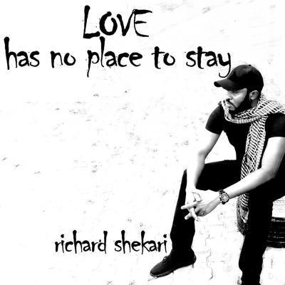 Love has no place to stay